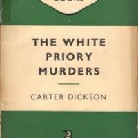 The White Priory Murders by Carter Dickson aka John Dickson Carr