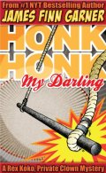 Honk Honk My Darling - James Finn Garner