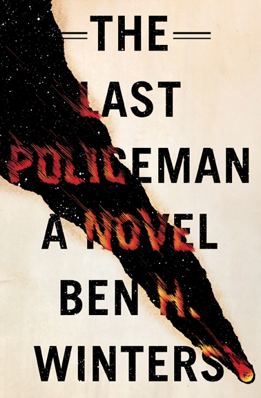 The Last Policeman By Ben H Winters In Search Of The border=