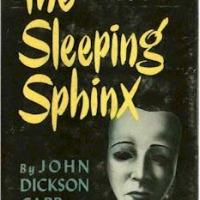 The Sleeping Sphinx by John Dickson Carr