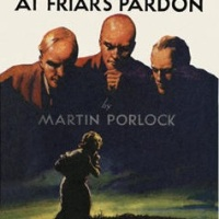 Mystery At Friar's Pardon by Martin Porlock aka Philip MacDonald