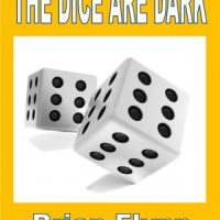 The Dice Are Dark by Brian Flynn