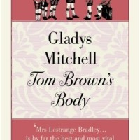 Tom Brown's Body by Gladys Mitchell