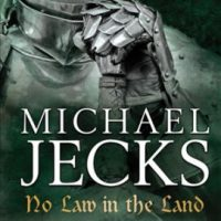 No Law In The Land by Michael Jecks