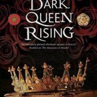 Dark Queen Rising by Paul Doherty