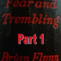 Chapter to Chapter - Fear and Trembling by Brian Flynn - Chapters 1 to 5