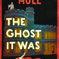 The Ghost It Was (1936) by Richard Hull