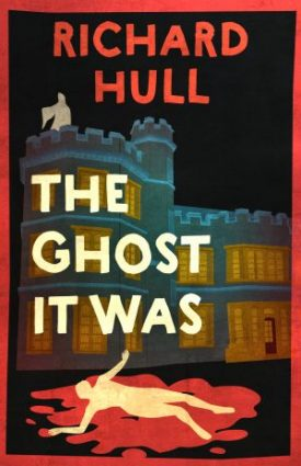The Ghost It Was (1936) by Richard Hull – In Search of the