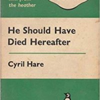 He Should Have Died Hereafter aka Untimely Death (1958) by Cyril Hare
