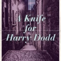 A Knife For Harry Dodd by George Bellairs