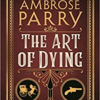 The Art Of Dying (2019) by Ambrose Parry