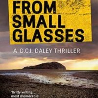 Whisky From Small Glasses (2014) by Denzil Meyrick