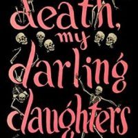 Death My Darling Daughters (1945) aka Death And The Dear Girls by Jonathan Stagge