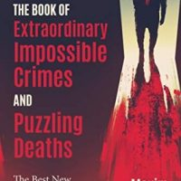 The Book of Extraordinary Impossible Crimes and Puzzling Deaths (2020) ed. Maxim Jakubowski