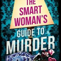 The Smart Woman's Guide To Murder (2020) by Victoria Dowd