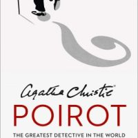 Agatha Christie's Poirot: The Greatest Detective In The World (2020) by Mark Aldridge