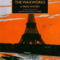 The Corpse In The Waxworks (1932) by John Dickson Carr